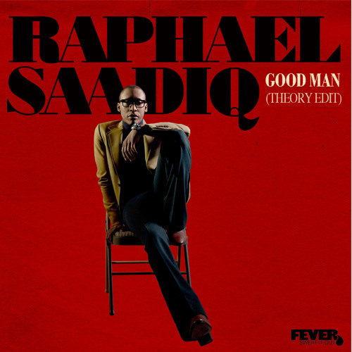Raphael Saadiq - Good Man (Theory Edit)