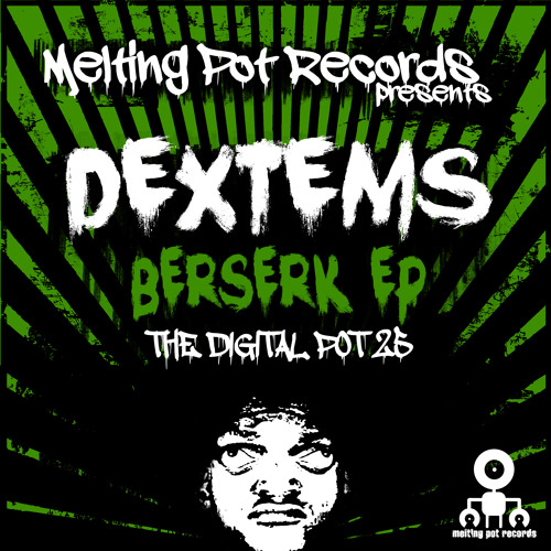 DEXTEMS - BERSERK  (MELTING POT)