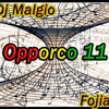 Opporco 11 - Dj Malgio & Fojia