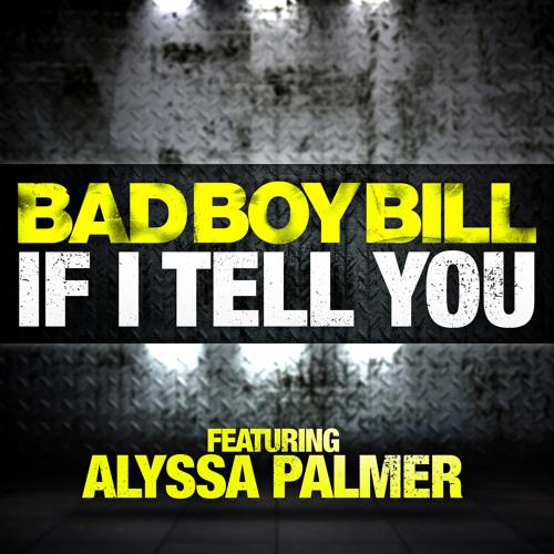 Bad Boy Bill - If I Tell You (single)
