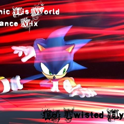 "Sonic ""His World Dance Mix"""
