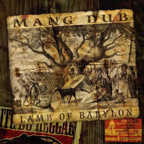 Music4 Potheads, Unreleased Classics: Mang Dub - Lamb of Babylon