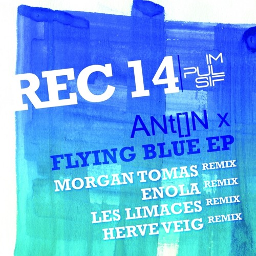 Anton X - Flying Blue (Les Limaces rmx)