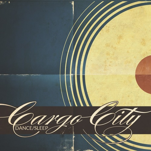Cargo City - Dance Sleep