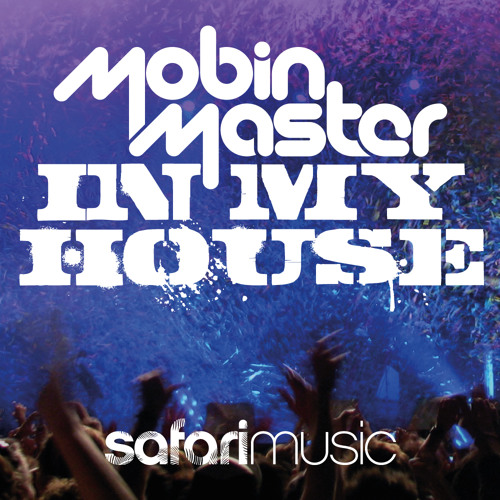 Mobin Master - In My House edit (OUT NOW!)