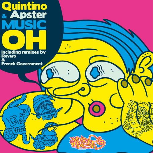 Quintino & Apster - Music Oh (Original Mix)