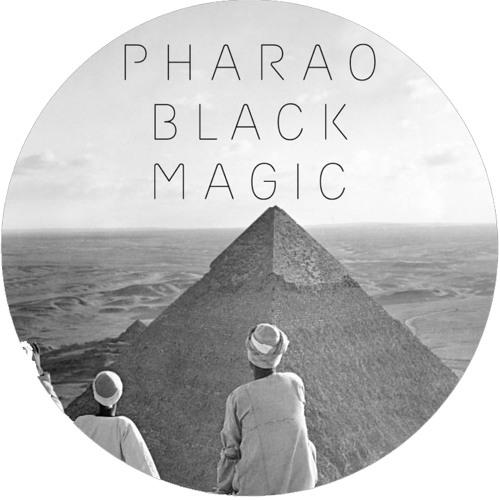 PHARAO BLACK MAGIC - YEAH YEAH YEAH