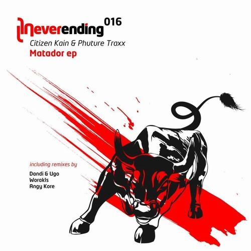 Citizen Kain & Phuture Traxx - Matador (Worakls Remix) (Neverending 016)