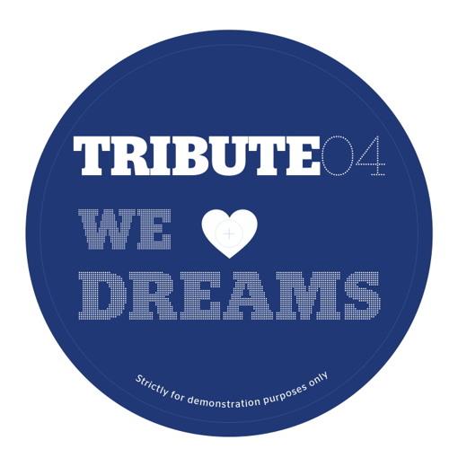 Tribute 04 - We Love Dreams (Rocco Raimundo Edit GW Re-Touch)