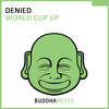 DENIED - World Cup (Original Mix)