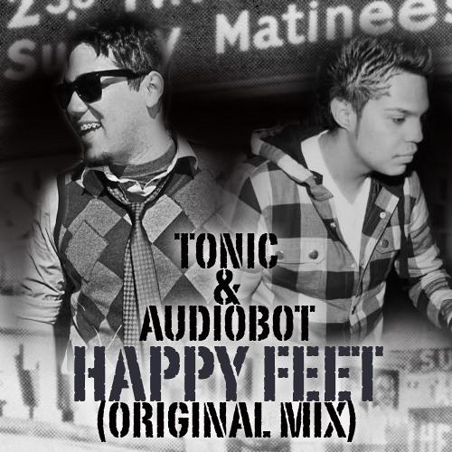 Tonic & Audiobot - Happy Feet (Original Mix)