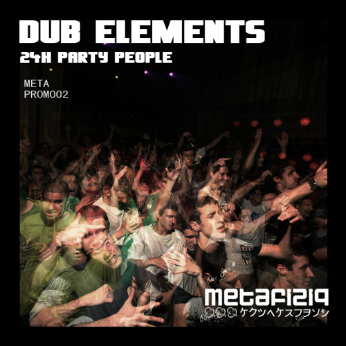 Dub Elements - 24h party people (METAPROMO02)