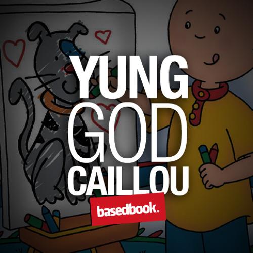 Yung God - Caillou