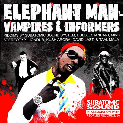 "Elephant Man ""Vampires & Informers"" w/ Subatomic Sound, Dubblestandart, Stereotyp, Ming, Kush Arora"