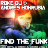 ROKE DJ & ANDRES HONRUBIA - FIND THE FUNK