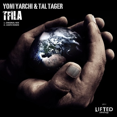 Tal Tager & Yoni Yarchi - Tfila (123XYZ Remix) (Lifted Recordings) NOW OUT ON BEATPORT