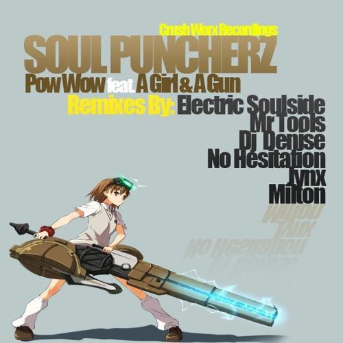 """PREVIEW: Soul Puncherz ft. A Girl & A Gun """"Pow Wow"""" (DJ Denise Remix)"""