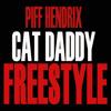 Piff Hendrix - Cat Daddy Freestyle
