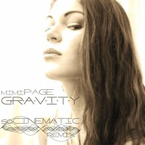 "MimiPage Gravity (soCinematic Remix) ""Free Download 320"""