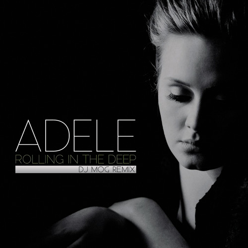 Adele - Rolling In The Deep (DJ Mog Remix)
