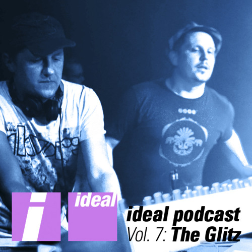 Ideal Podcast Vol. 7 - The Glitz