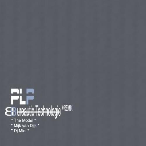 PLP_BUREAUTIC TECHNOLOGIC (DJ Mini Remix)