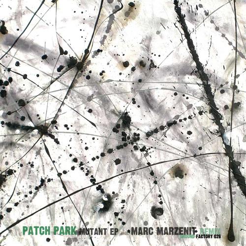 """//Preview// Patch Park-Mutant (Marc Marzenit """"haunted house"""" Remix)"""