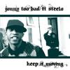 KEEP IT MOVING  J2B ft Steelo 1  FREE DOWNLOAD       @J2BMUSIC4LIFE