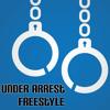 Under Arrest (freestyle)