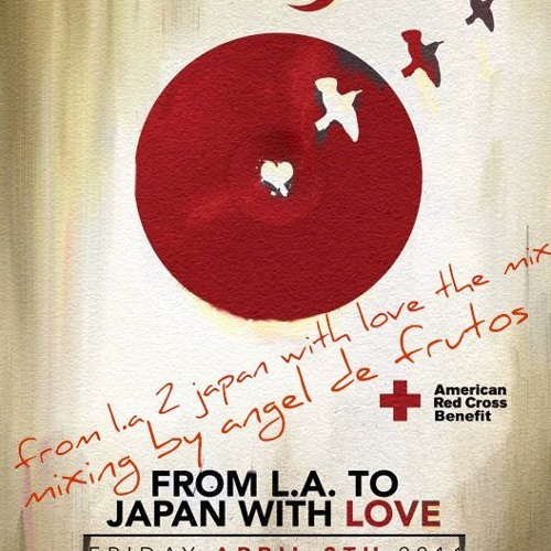 From l.a 2 japan with love