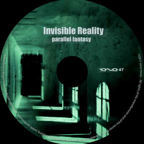 Invisible Reality-Parallel Fantasy
