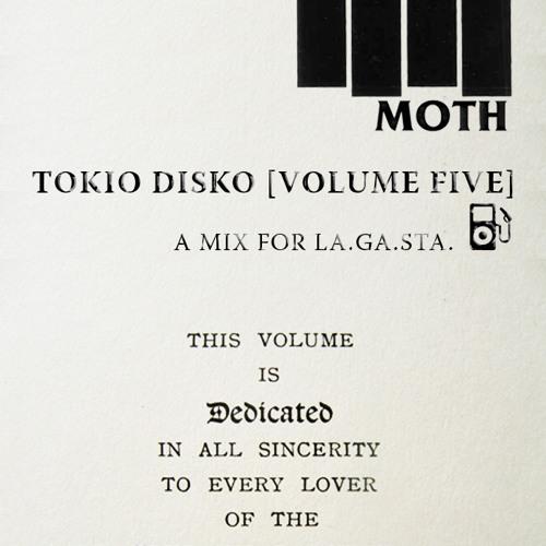 Das Moth: Tokio Disko [Volume Five] - A Mix For La.Ga.Sta.