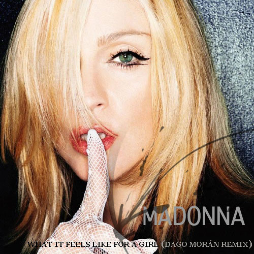 Madonna - What It Feels Like For A Girl (Dago Morán Remix)