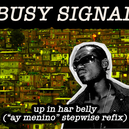"""Busy Signal - Up In Har Belly (""""Ay Menino"""" Stepwise Refix)"""