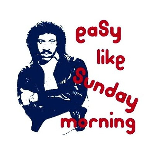 Easy - ( Sweet Sunday Morning Edit )