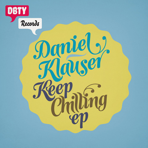 DBTY Records #12: Daniel Klauser - Keep Chilling EP