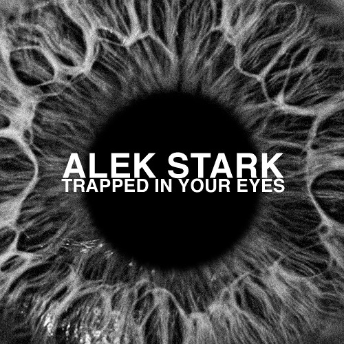 Alek Stark - Trapped In Your Eyes