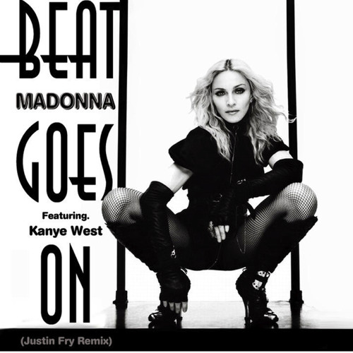 Madonna ft Pharell & Kanye West - The Beat Goes On (Justin Fry remix)