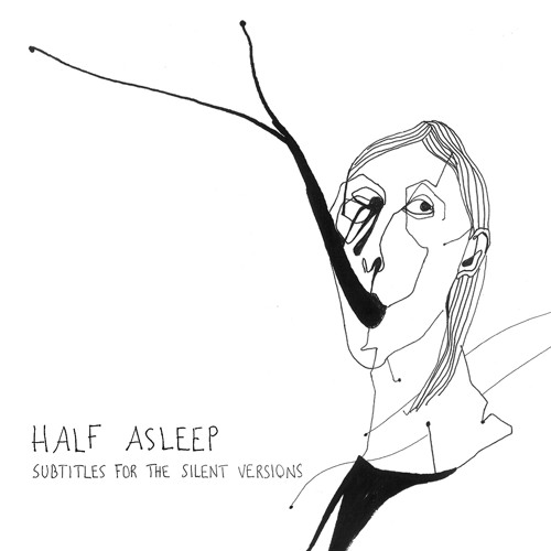 Half Asleep - Subtitles for the silent versions