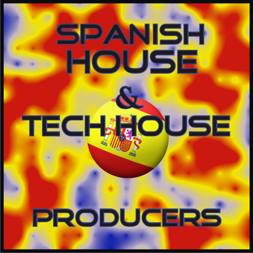 SPANISH House & Tech House Producers (Only Tracks )