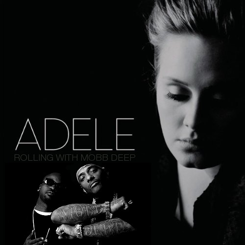 Adele - Rolling With Mobb Deep