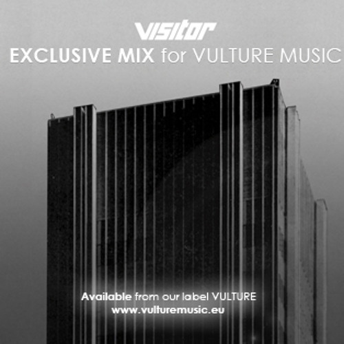 VISITOR Exclusive Mix for VULTURE MUSIC