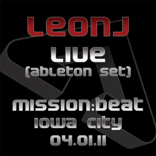 Leon J LIVE (ableton set) @ MISSION:BEAT Iowa City 04.01.11