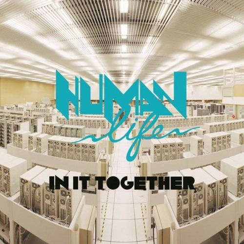 In It Together (Cassian Remix) - Human Life