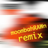 Raw (Flore MoombahRAWn remix) - DOWNLOAD IT HERE: http://www.flore-music.com/?p=1019