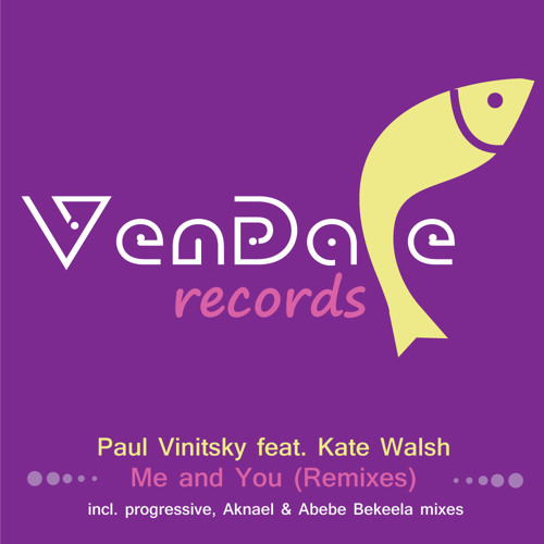 Paul Vinitsky feat. Kate Walsh - Me And You (Progressive Mix) || Vendace Records