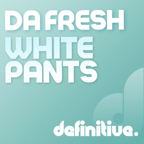 DA FRESH - White Pants (Maverickz Remix) [Definitive rec.]