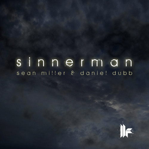 Sean Miller & Daniel Dubb - Sinnerman - Toolroom Records - Out Now