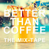 """better than coffee"" - cheerful nu-disco/indie-dance mixtape"
