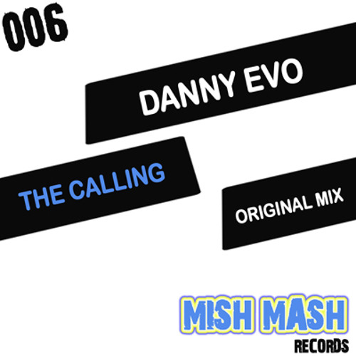 Danny Evo (The Calling) Mish Mash Records [OUT NOW]